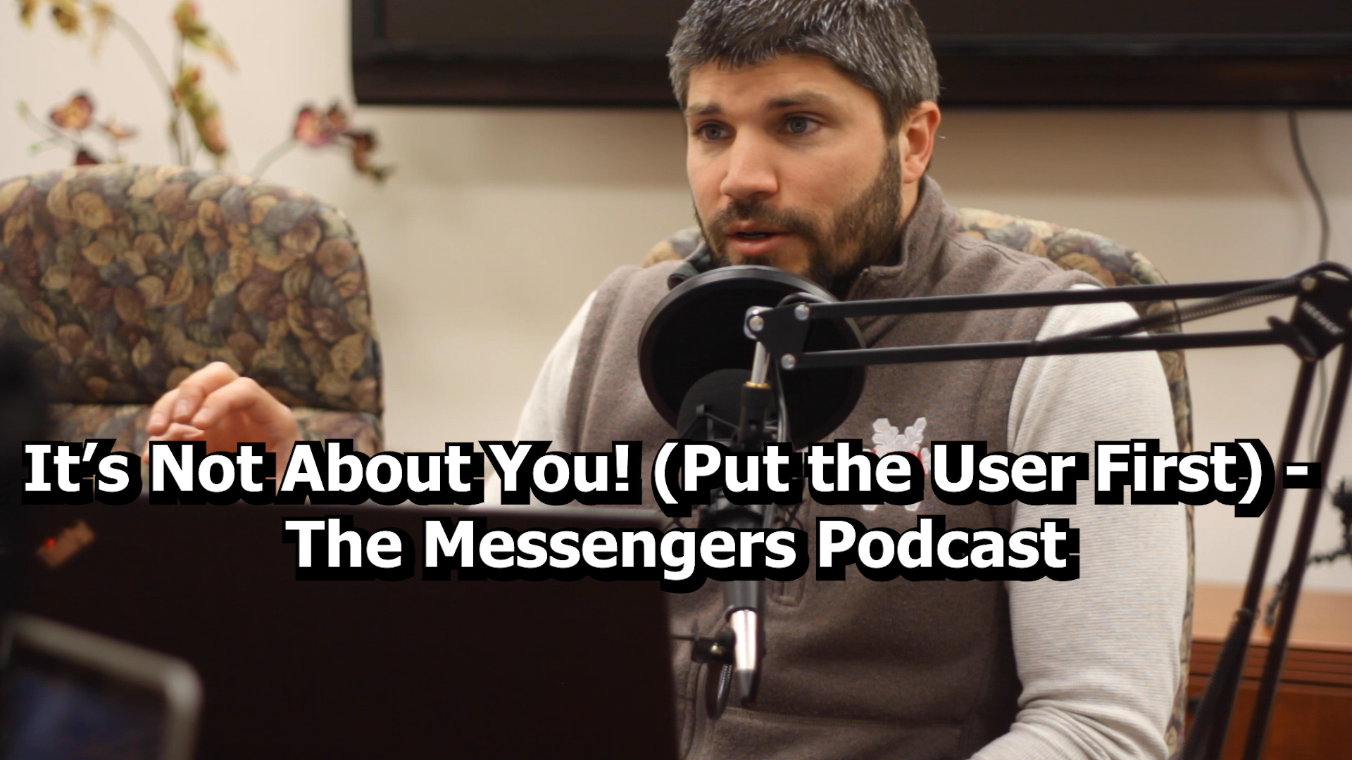 Your Marketing Is For Your Customers, Not Yourself - The Messengers